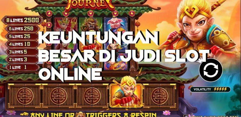 Keuntungan Besar Di Judi Slot Online